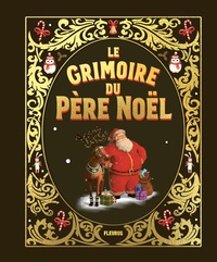 Hélène Brière-Haquet et Alice Brière-Haquet - Le grimoire du Père Noël.
