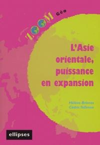 Hélène Briones et Cédric Tellenne - L'Asie orientale, puissance en expansion.