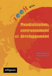 Hélène Briones et Cédric Tellenne - Mondialisation, environnement et développement.