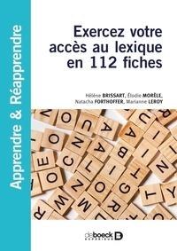 Hélène Brissart et Elodie Morèle - Exercez votre accès au lexique en 112 fiches.