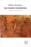 Hélène Brodeur - Chroniques du Nouvel-Ontario Tome 3 : Les routes incertaines.