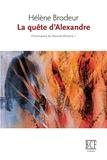 Hélène Brodeur - La quête d'Alexandre - Chroniques du Nouvel-Ontario, tome 1.