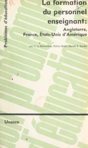Hélène Brûlé et C. A. Richardson - La formation du personnel enseignant : Angleterre, France, États-Unis d'Amérique.