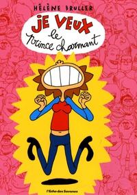 Hélène Bruller - Je veux le prince charmant.