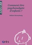 Hélène Brunschwig - Comment être psychanalyste d'enfants ?.