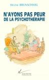 Hélène Brunschwig - N'ayons pas peur de la psychothérapie.