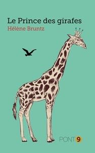 Hélène Bruntz - Le prince des girafes.