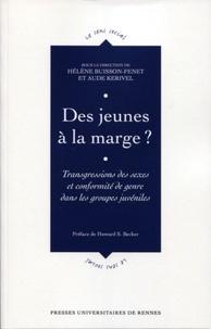 Hélène Buisson-Fenet et Aude Kerivel - Des jeunes à la marge ? - Transgressions des sexes et conformité de genre dans les groupes juvéniles.