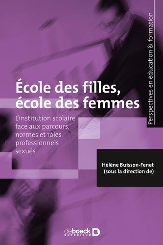 Ecole des filles, école des femmes. L'institution scolaire face aux parcours, normes et rôles professionnels sexués