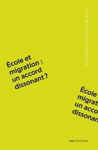 Hélène Buisson-Fenet et Olivier Rey - Ecole et migration : un accord dissonant ?.