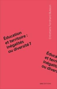 Hélène Buisson-Fenet et Olivier Rey - Education et territoire : inégalités ou diversité ?.