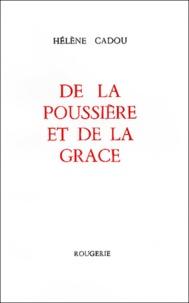 Hélène Cadou - De la poussière et de la grâce.