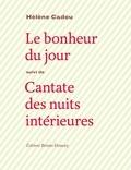 Hélène Cadou - Le bonheur du jour - Suivi de Cantate des nuits intérieures.