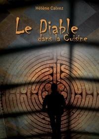 Hélène Calvez - Le diable dans la cuisine.