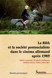 Hélène Camarade et Elizabeth Guilhamon - La RDA et la société postsocialiste dans le cinéma allemand après 1989.