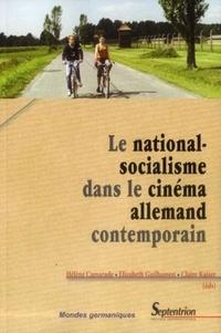Hélène Camarade et Elizabeth Guilhamon - Lenational-socialismedanslecinémaallemand contemporain.