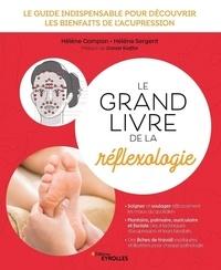 Hélène Campan et Hélène Sergent - Le grand livre de la réflexologie.