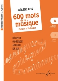 Hélène Cao - 600 mots de la musique - A, Histoire et technique.