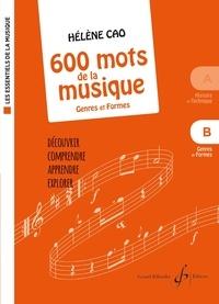 Hélène Cao - 600 mots de la musique - B, Genres et formes.