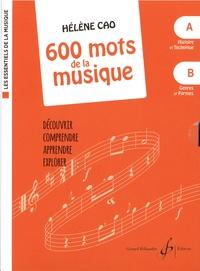 Hélène Cao - Coffret 600 mots de la musique en 2 volumes - Histoire et techniques ; Genres et formes.