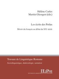 Hélène Carles et Martin Glessgen - Les écrits des Poilus - Miroir du français au début du XXe siècle.