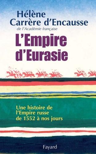 L'Empire d'Eurasie - Hélène Carrère d'Encausse - Format ePub - 9782213649733 - 7,99 €