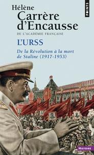 Hélène Carrère d'Encausse - L'URSS de la Révolution à la mort de Staline (1917-1953).