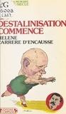 Hélène Carrère d'Encausse - La déstalinisation commence.