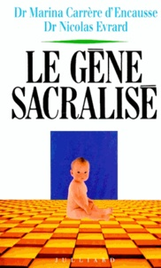 Hélène Carrère d'Encausse et Nicolas Evrard - Le gène sacralisé.
