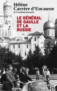 Hélène Carrère d'Encausse - Le Général De Gaulle et la Russie.