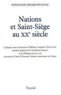 Hélène Carrère d'Encausse et Philippe Levillain - Nations et Saint-Siège au XXe siècle - Colloque de la Fondation Singer-Polignac.