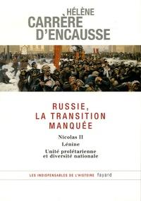 Hélène Carrère d'Encausse - Russie, la transition manquée - Nicolas II, Lénine, Unité prolétarienne et diversité nationale.