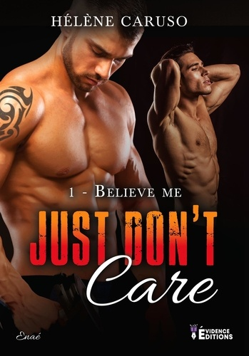Just don't care Tome 1 Believe Me