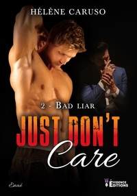Hélène Caruso - Just don't care tome 2 : bad liar (byron et daniel) 9791034812042.