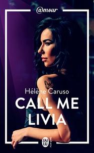 Hélène Caruso - Olivia Kincaid (Tome 1) - Call me Livia.