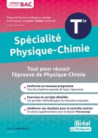 Hélène Carvallo - Spécialité physique-chimie terminale - Cours et exercices corrigés basés sur le nouveau programme officiel spécialité de physique-chimie Tle.