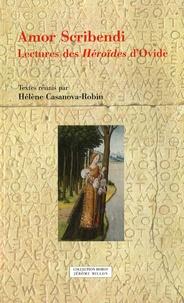 Hélène Casanova-Robin - Amor Scribendi - Lectures des Héroïdes d'Ovide.