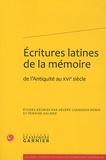 Hélène Casanova-Robin et Perrine Galand - Ecritures latines de la mémoire - De l'Antiquité au XVIe siècle.