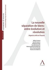 Hélène Casman et Philippe De Page - La nouvelle séparation de biens : entre évolution et révolution - Aspects civils et fiscaux.