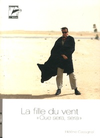 """Hélène Cassignol - La fille du vent - """"Que sera, sera""""."""
