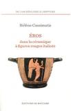 Hélène Cassimatis - Eros dans la céramique à figures rouges italiote - Essai d'interprétation iconographique et iconologique.