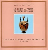 Hélène Cassimatis - Le lébès à anses dressées italiote à travers la collection du Louvre.