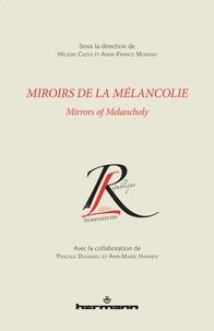 Hélène Cazes - Miroirs de la mélancolie/Mirrors of the melancholy.