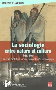 Hélène Charron - La sociologie entre nature et culture (1898-1913) - Genre et évolution sociale dans L'Année sociologique.
