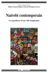 Hélène Charton-Bigot et Deyssi Rodriguez-Torres - Nairobi contemporain - Les paradoxes d'une ville fragmentée.