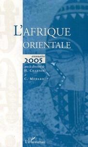 Hélène Charton et Claire Médard - L'Afrique orientale - Annuaire 2005.