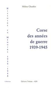 Hélène Chaubin - Corse des années de guerre 1939-1945.