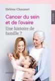 Hélène Chaumet - Cancer du sein et de l'ovaire : une histoire de famille ?.