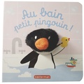 Hélène Chetaud - Au bain, petit pingouin !.