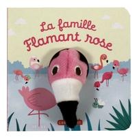 La famille Flamant rose - Hélène Chetaud |